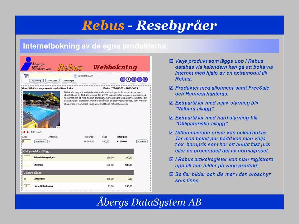 Rebus - Resebyråer Åbergs DataSystem AB  Varje produkt som läggs upp i Rebus databas via kalendern kan gå att boka via Internet med hjälp av en extra