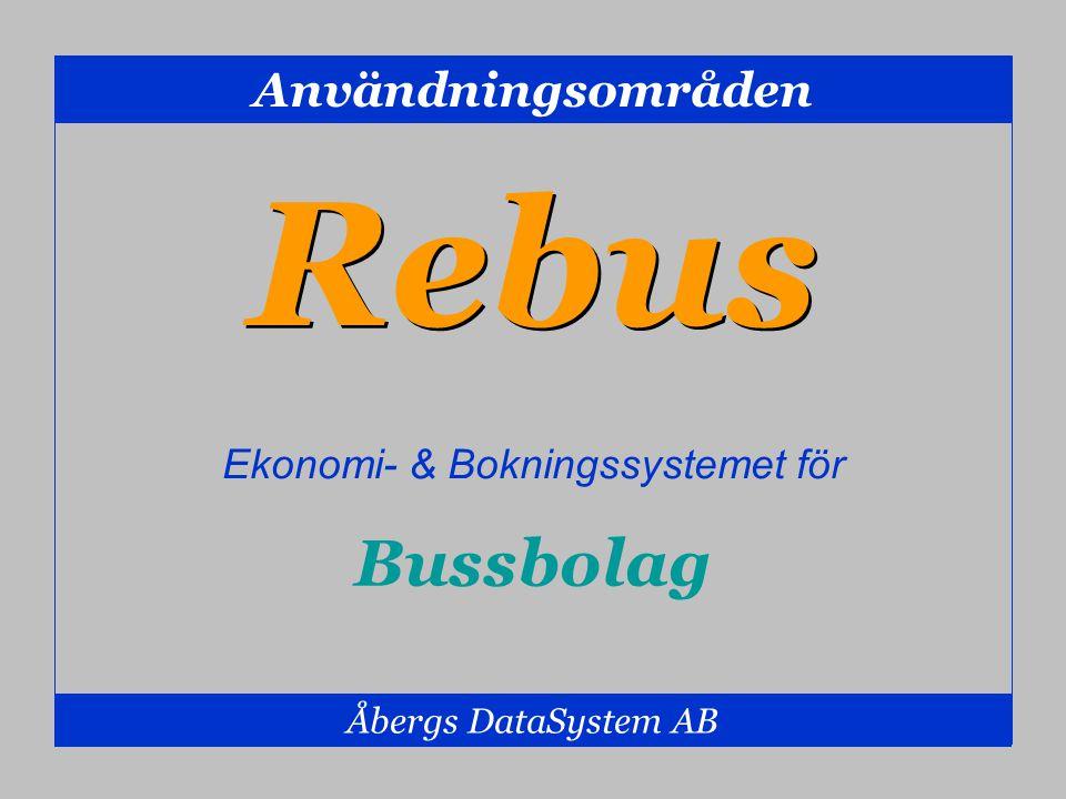 Användningsområden Åbergs DataSystem AB Bussbolag Rebus Ekonomi- & Bokningssystemet för