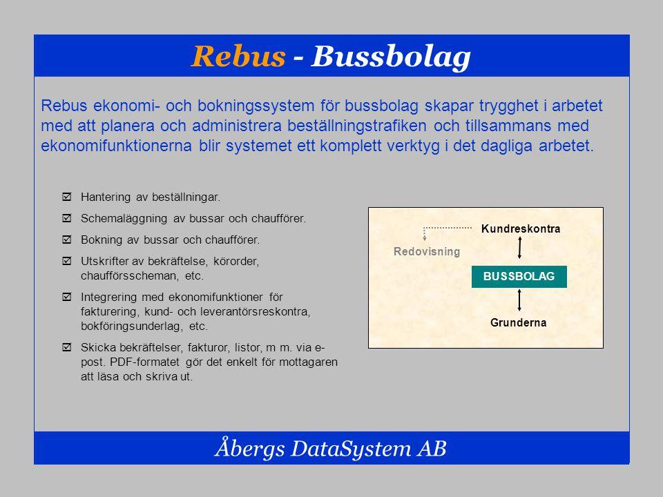 Rebus - Bussbolag Åbergs DataSystem AB Rebus ekonomi- och bokningssystem för bussbolag skapar trygghet i arbetet med att planera och administrera best