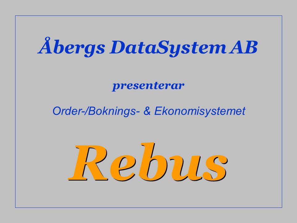 Åbergs DataSystem AB presenterar Rebus Order-/Boknings- & Ekonomisystemet