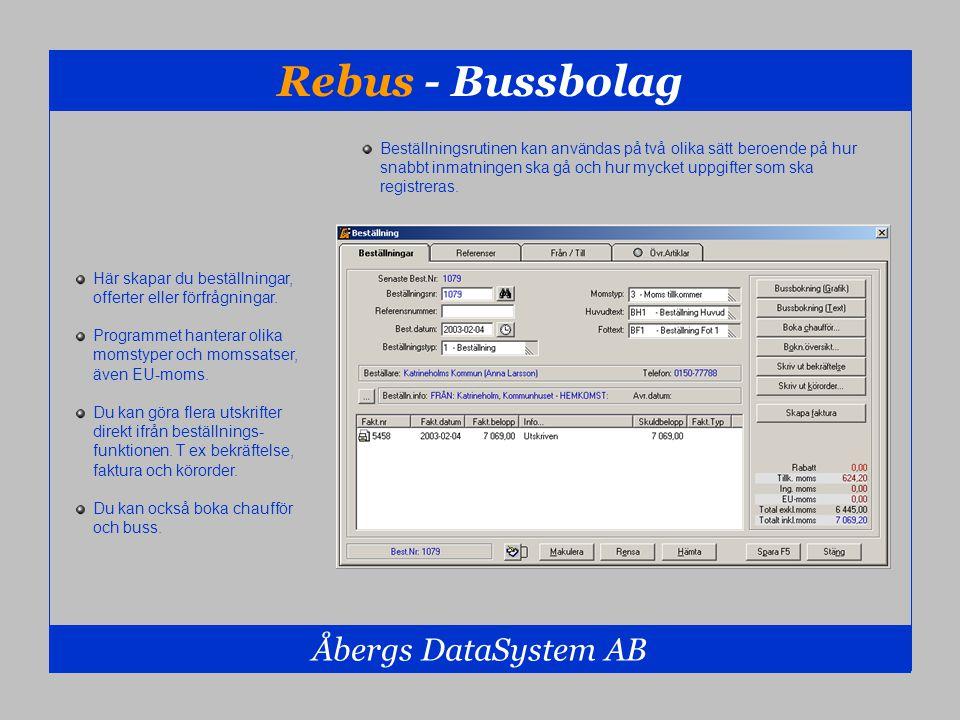 Rebus - Bussbolag Åbergs DataSystem AB Beställningsrutinen kan användas på två olika sätt beroende på hur snabbt inmatningen ska gå och hur mycket upp