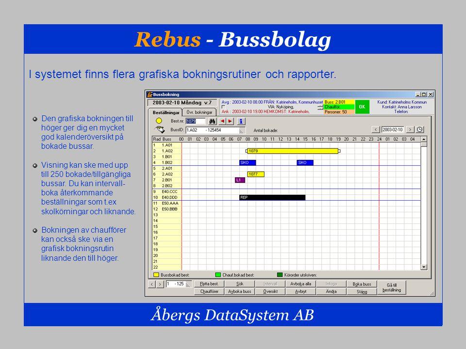 Rebus - Bussbolag Åbergs DataSystem AB Den grafiska bokningen till höger ger dig en mycket god kalenderöversikt på bokade bussar. Visning kan ske med
