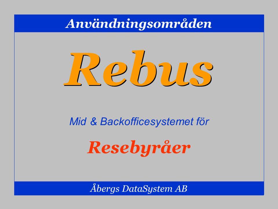 Rebus - Resebyråer Åbergs DataSystem AB Mid- & Backofficesystemet REBUS har med sin flexibilitet blivit ett mycket användbart administrativt verktyg för alla inriktningar i resebranschen.
