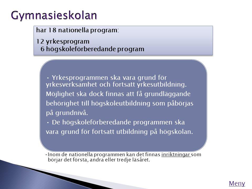 har 18 nationella program: 12 yrkesprogram 6 högskoleförberedande program har 18 nationella program: 12 yrkesprogram 6 högskoleförberedande program Me