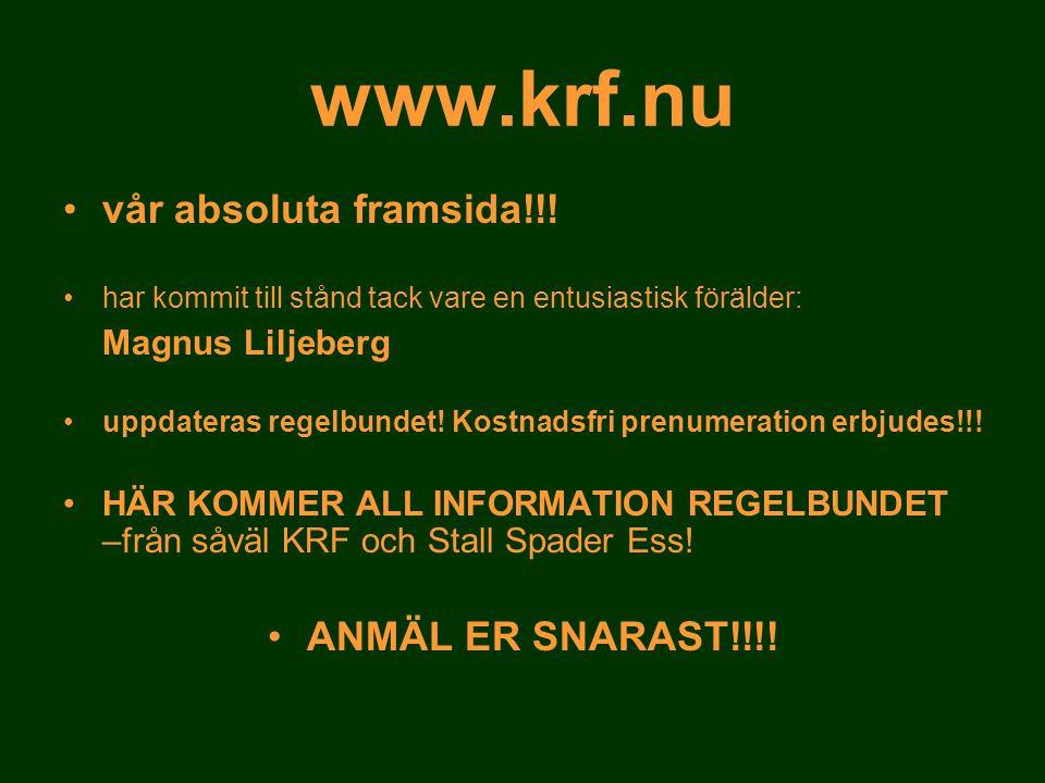 www.krf.nu •vår absoluta framsida!!! •har kommit till stånd tack vare en entusiastisk förälder: Magnus Liljeberg •uppdateras regelbundet! Kostnadsfri