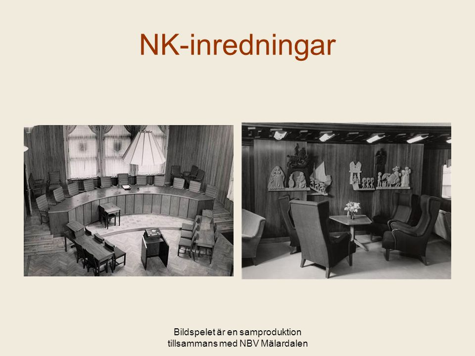 Bildspelet är en samproduktion tillsammans med NBV Mälardalen NK-inredningar