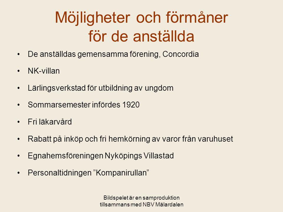Bildspelet är en samproduktion tillsammans med NBV Mälardalen NK-epoken i Nyköping •1925 inrättade man en särskild avdelning i koncernen för inredning.