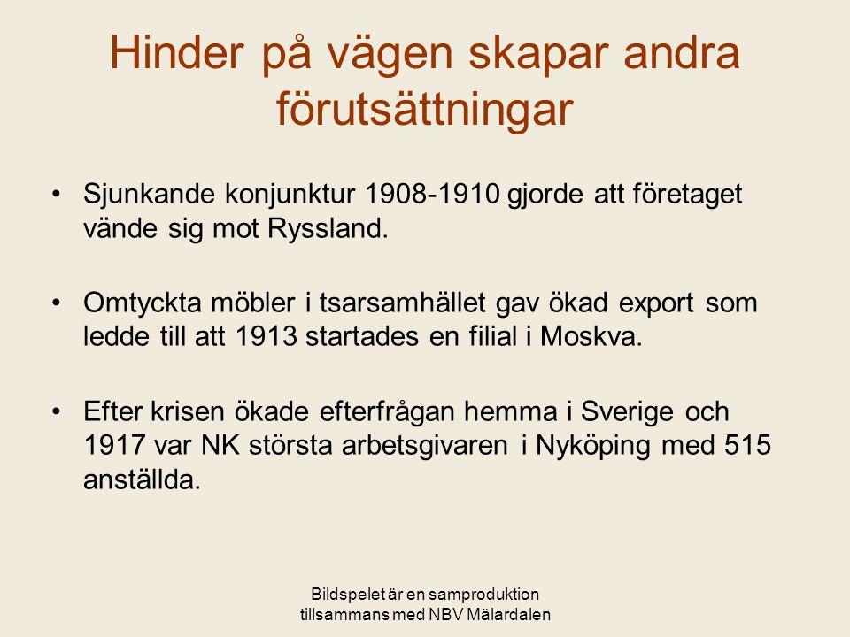 Bildspelet är en samproduktion tillsammans med NBV Mälardalen Hinder på vägen skapar andra förutsättningar •Sjunkande konjunktur 1908-1910 gjorde att