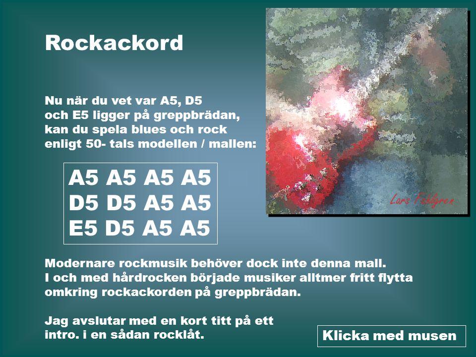 Rockackord Proffsen lägger ofta till ett tredje finger (lillfingret) när de spelar med rockackord.