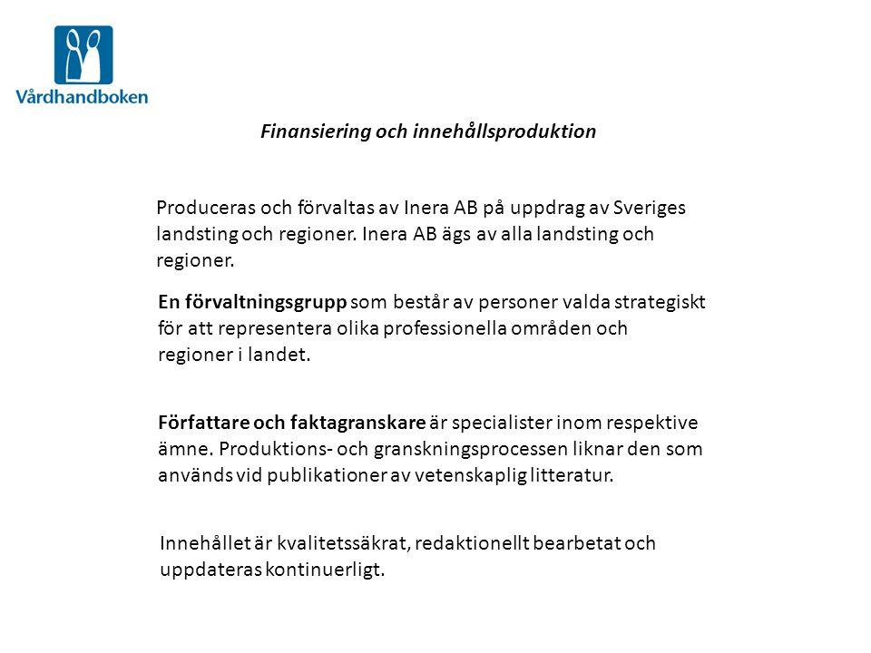 Finansiering och innehållsproduktion Produceras och förvaltas av Inera AB på uppdrag av Sveriges landsting och regioner. Inera AB ägs av alla landstin