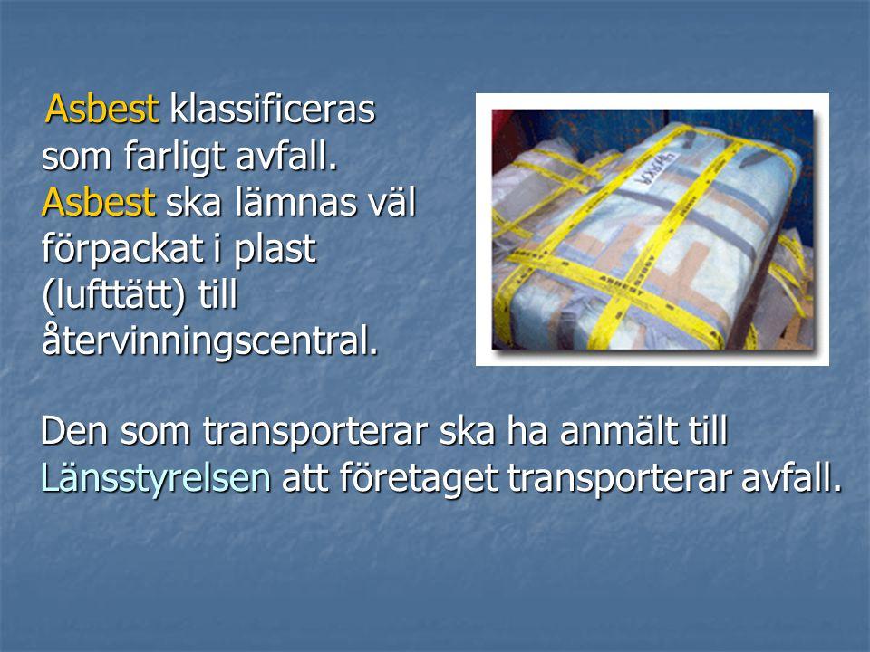 Asbest klassificeras som farligt avfall.