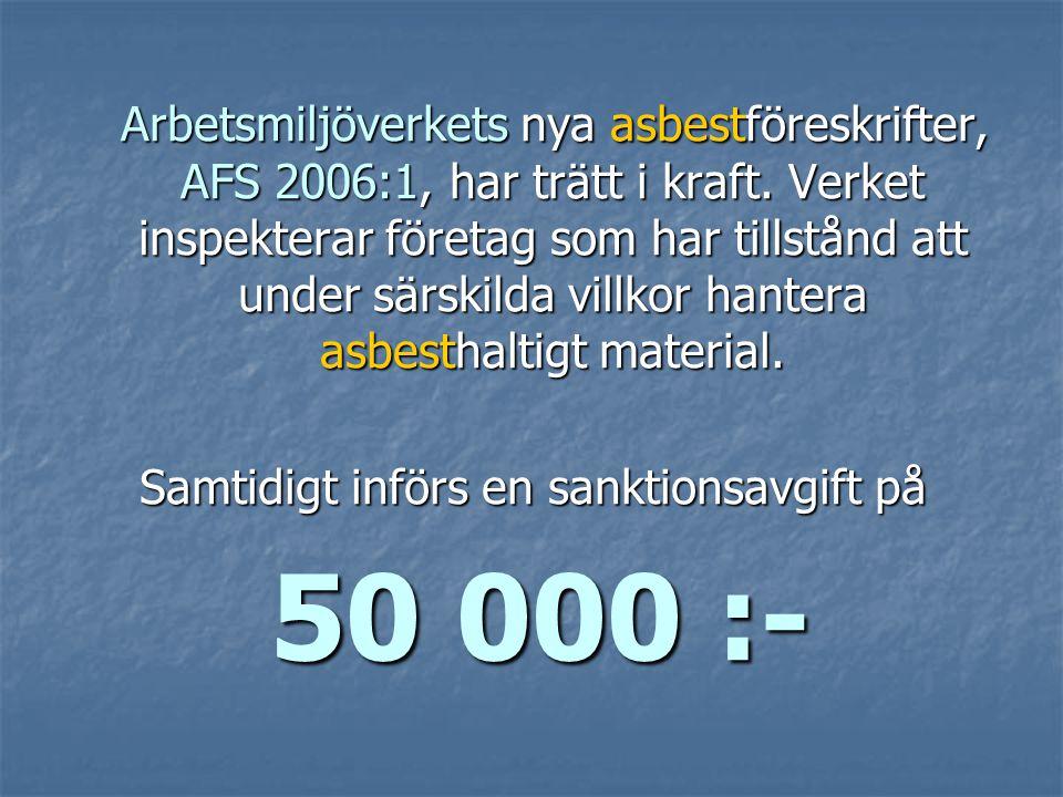 Arbetsmiljöverkets nya asbestföreskrifter, AFS 2006:1, har trätt i kraft.