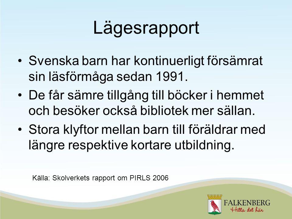 Lägesrapport •Svenska barn har kontinuerligt försämrat sin läsförmåga sedan 1991.