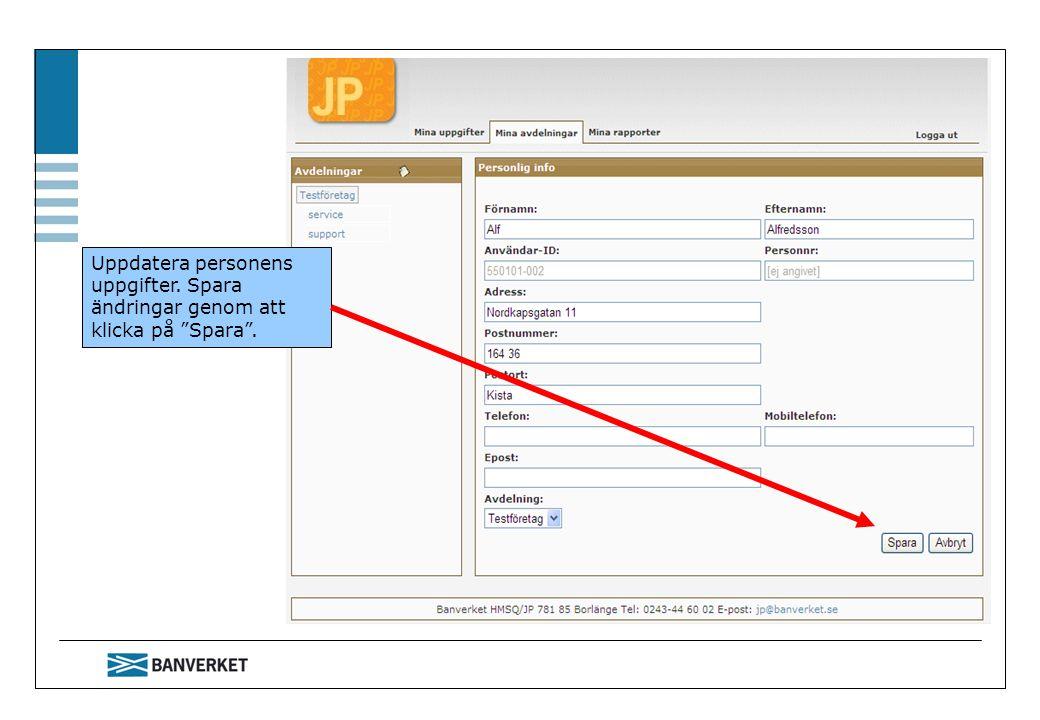 Uppdatera personens uppgifter. Spara ändringar genom att klicka på Spara .