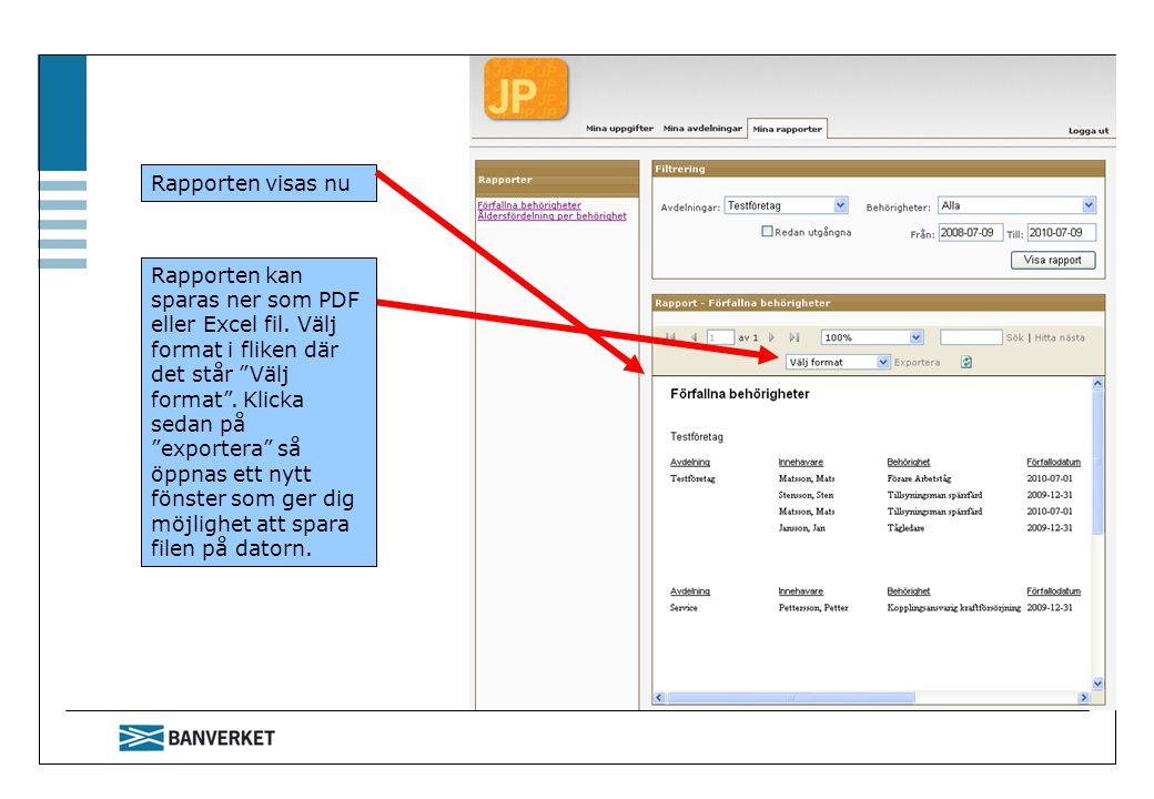 Rapporten visas nu Rapporten kan sparas ner som PDF eller Excel fil.