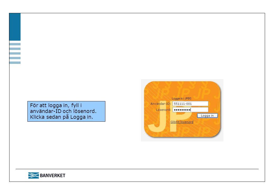 För att logga in, fyll i användar-ID och lösenord. Klicka sedan på Logga in.