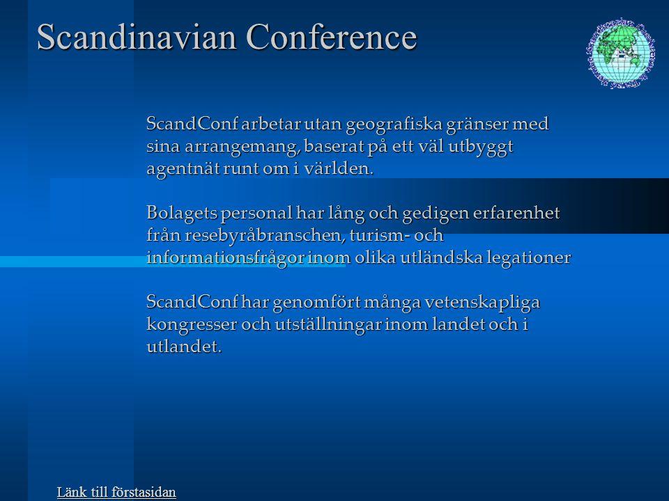 Scandinavian Conference & Travelservice AB kan vara Din lösning eller Ditt bollplank Här skall vi berätta varför,,,