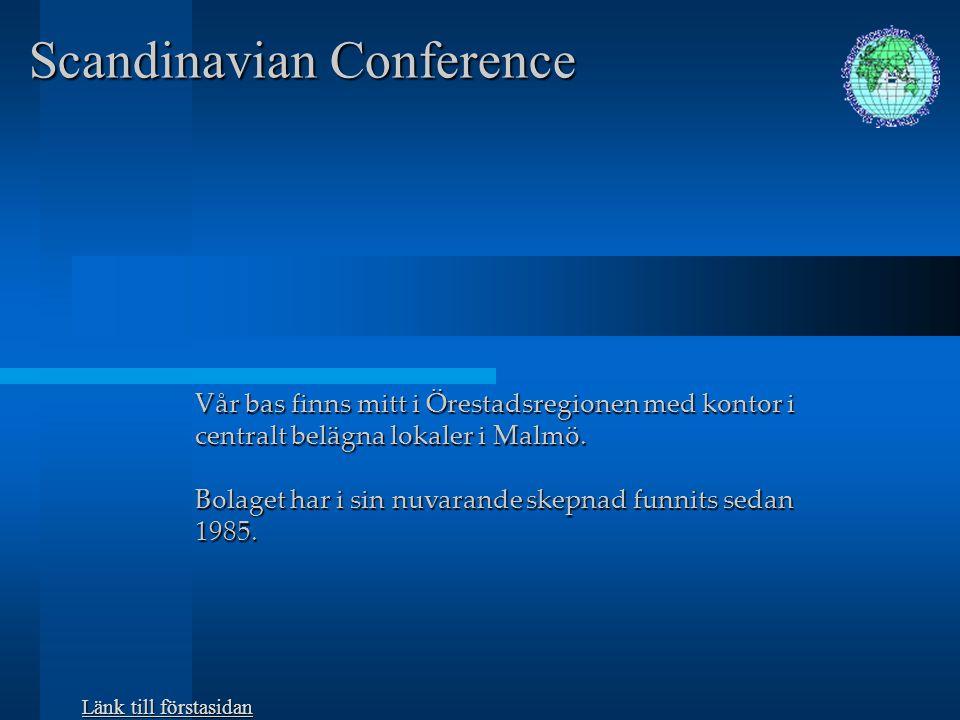 Scandinavian Conference ScandConf arbetar utan geografiska gränser med sina arrangemang, baserat på ett väl utbyggt agentnät runt om i världen.