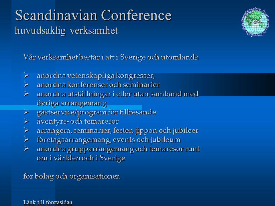 Scandinavian Conference Ansvarig för verksamheten är Veronica Löfberg-Hallbäck.
