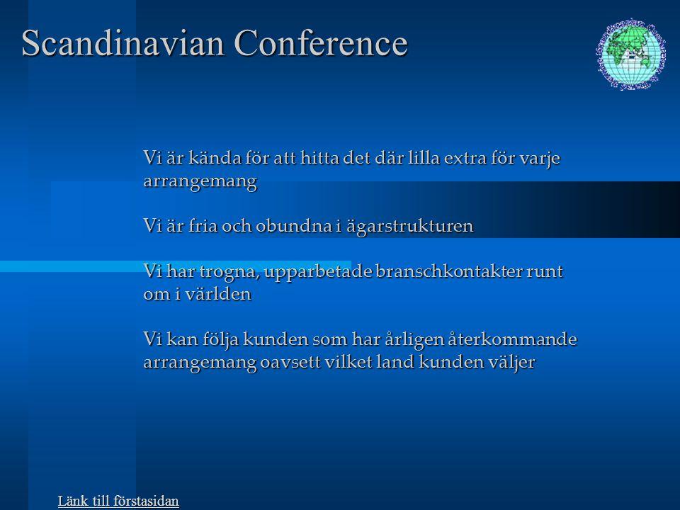 Scandinavian Conference I de flesta av dessa arrangemang har ScandConf medverkat från grunden i uppbyggnaden av arrangemanget.