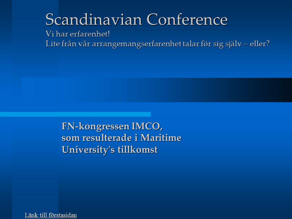 Scandinavian Conference Vi tar också vid behov fram trycksaker, sköter annonsering och bistår i webbfrågor.