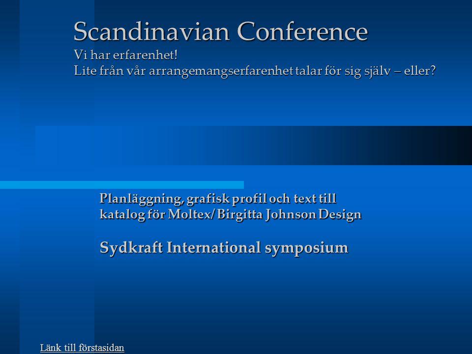 Scandinavian Conference Vi har erfarenhet.