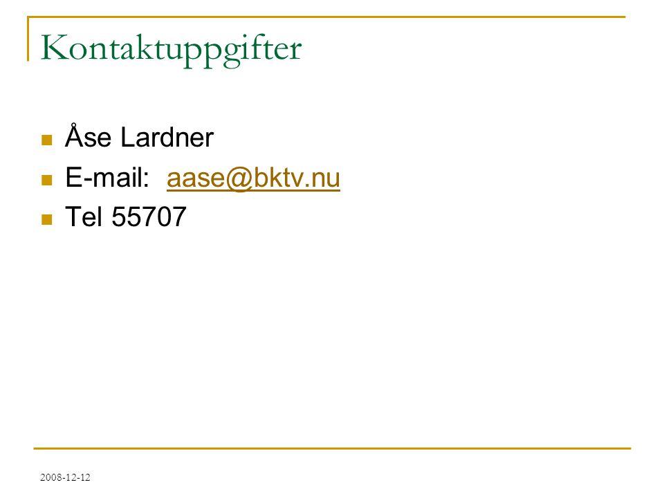 2008-12-12 Kontaktuppgifter  Åse Lardner  E-mail: aase@bktv.nuaase@bktv.nu  Tel 55707