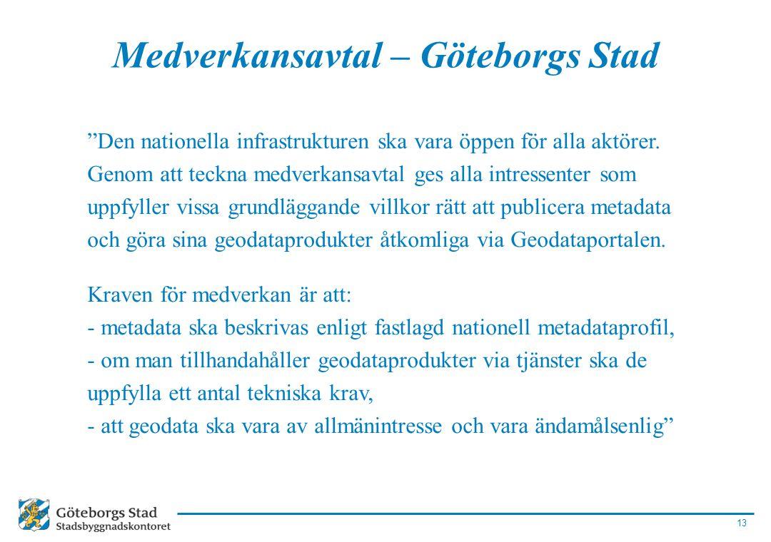 """13 Medverkansavtal – Göteborgs Stad """"Den nationella infrastrukturen ska vara öppen för alla aktörer. Genom att teckna medverkansavtal ges alla intress"""