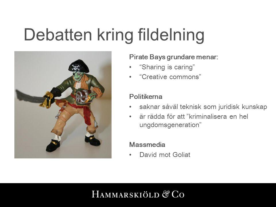 """Debatten kring fildelning Pirate Bays grundare menar: •""""Sharing is caring"""" •""""Creative commons"""" Politikerna •saknar såväl teknisk som juridisk kunskap"""