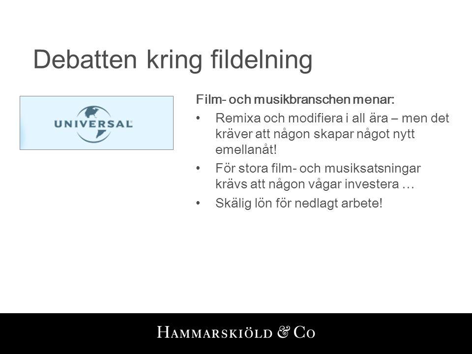 Debatten kring fildelning Film- och musikbranschen menar: •Remixa och modifiera i all ära – men det kräver att någon skapar något nytt emellanåt! •För