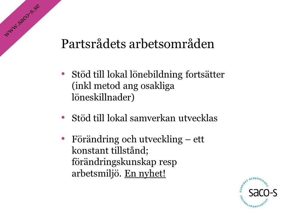 www.saco-s.se • Stöd till lokal lönebildning fortsätter (inkl metod ang osakliga löneskillnader) • Stöd till lokal samverkan utvecklas • Förändring oc