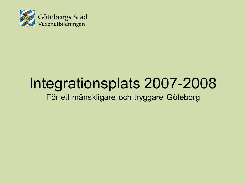 Integrationsplats 2007-2008 För ett mänskligare och tryggare Göteborg