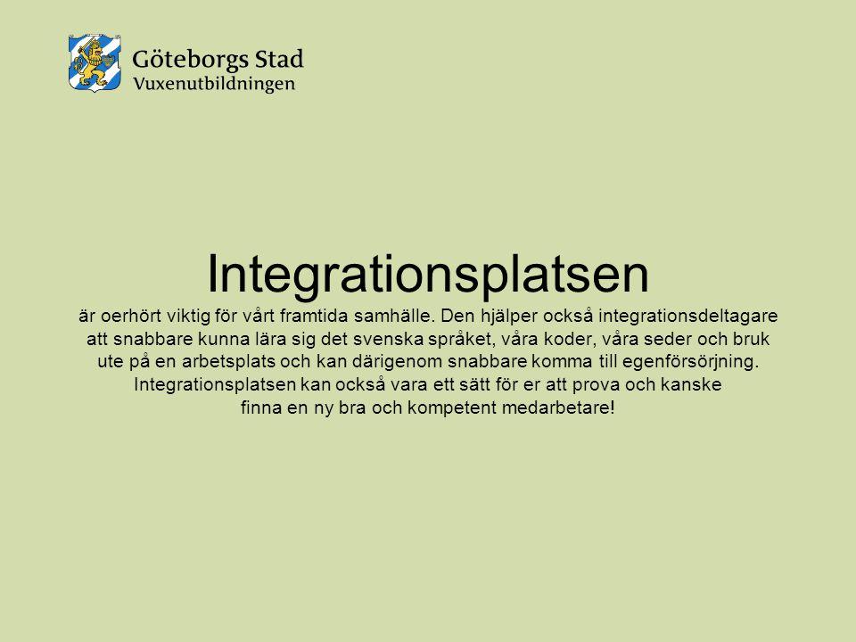 Integrationsplatsen är oerhört viktig för vårt framtida samhälle.