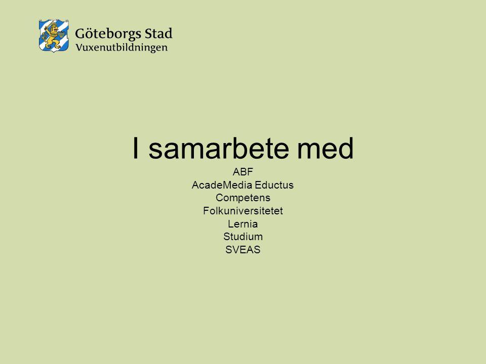 I samarbete med ABF AcadeMedia Eductus Competens Folkuniversitetet Lernia Studium SVEAS