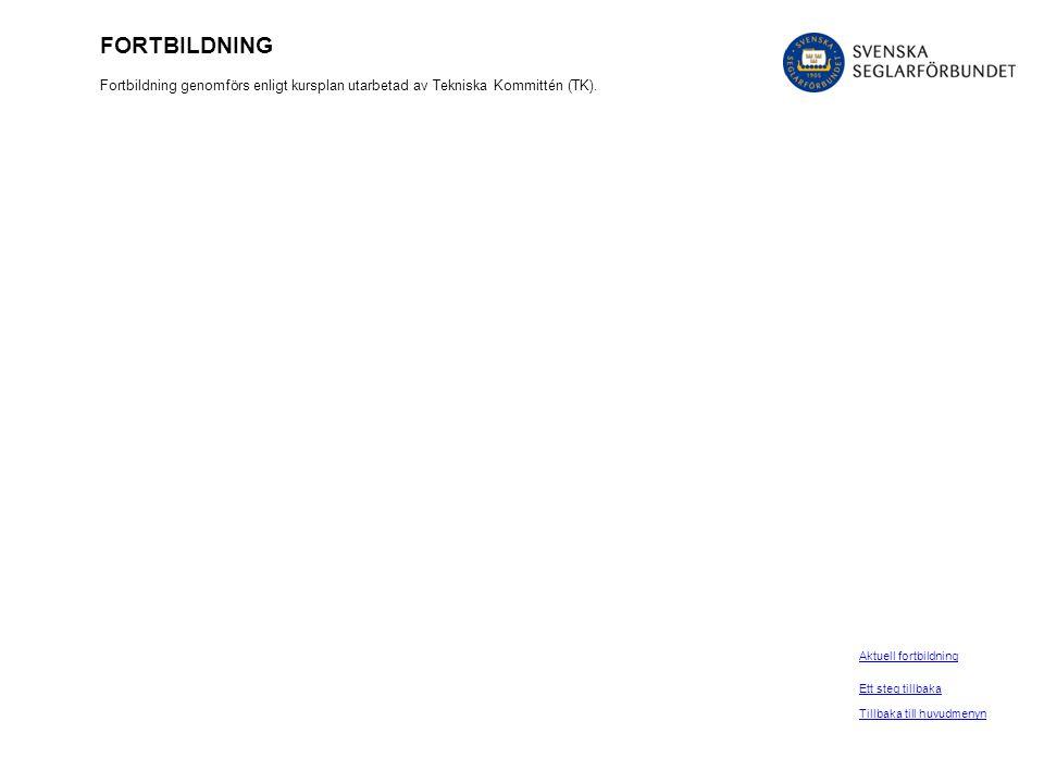 FORTBILDNING Fortbildning genomförs enligt kursplan utarbetad av Tekniska Kommittén (TK). Ett steg tillbaka Tillbaka till huvudmenyn Aktuell fortbildn