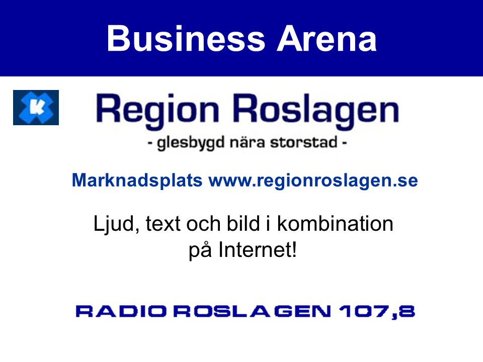 R O S L A G S U T V E C K L I N G Region Roslagen behöver ett eget varumärke.