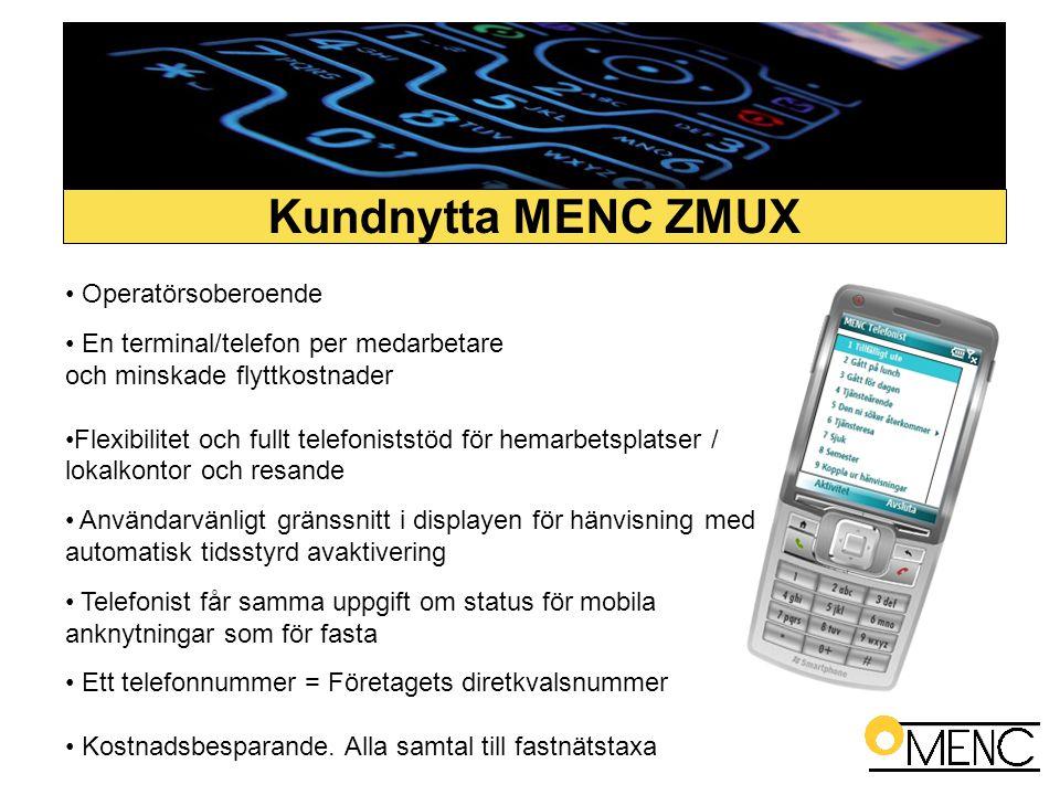 • Operatörsoberoende • En terminal/telefon per medarbetare och minskade flyttkostnader •Flexibilitet och fullt telefoniststöd för hemarbetsplatser / l