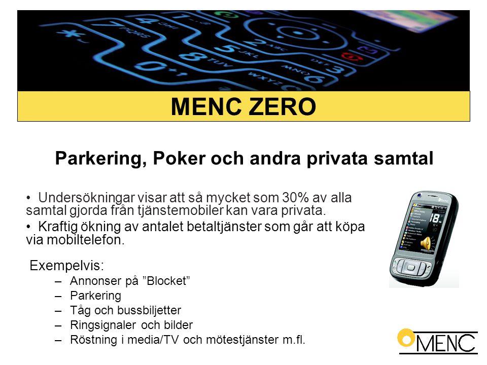 Parkering, Poker och andra privata samtal • Undersökningar visar att så mycket som 30% av alla samtal gjorda från tjänstemobiler kan vara privata. • K