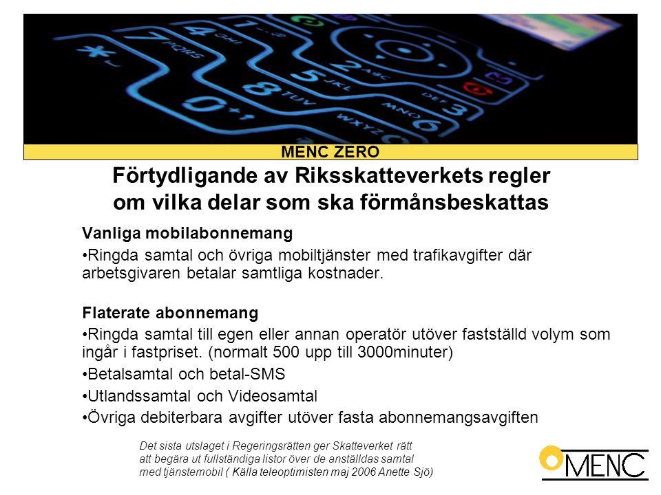 Förtydligande av Riksskatteverkets regler om vilka delar som ska förmånsbeskattas Vanliga mobilabonnemang •Ringda samtal och övriga mobiltjänster med