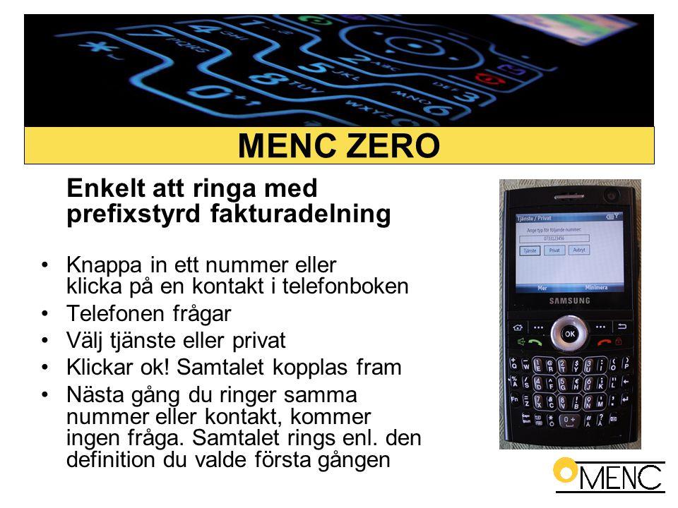 Enkelt att ringa med prefixstyrd fakturadelning •Knappa in ett nummer eller klicka på en kontakt i telefonboken •Telefonen frågar •Välj tjänste eller
