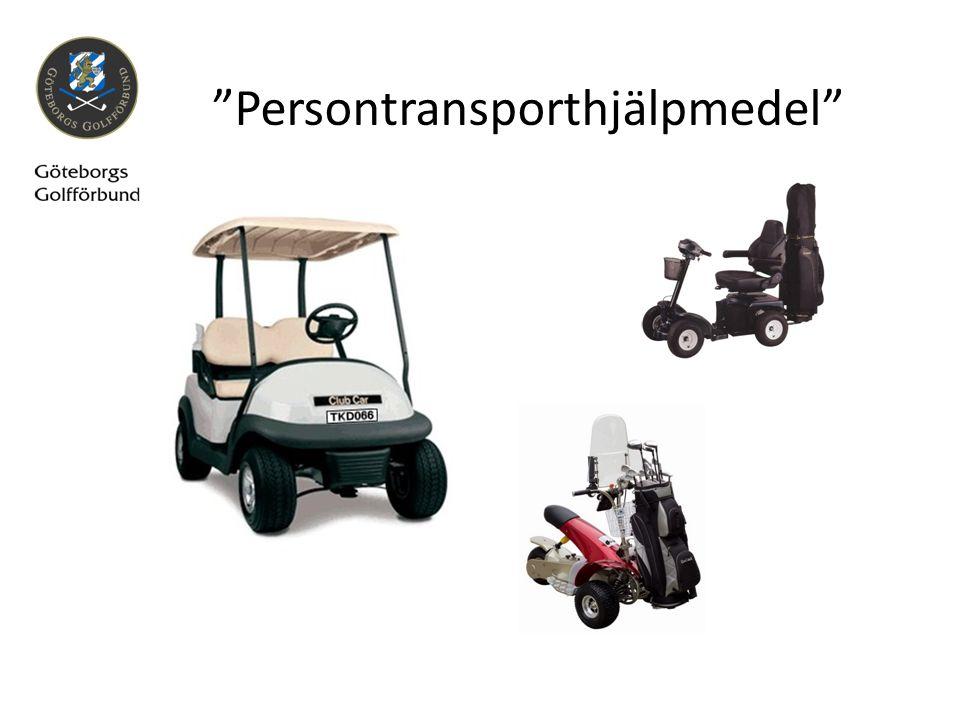 Klubbens tillstånd att använda persontransport- hjälpmedel gäller vid handicaptävlingar på klubben samt slutna scratchtävlingar (t.ex.