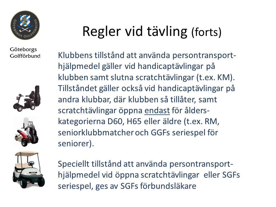 Klubbens tillstånd att använda persontransport- hjälpmedel gäller vid handicaptävlingar på klubben samt slutna scratchtävlingar (t.ex. KM). Tillstånde