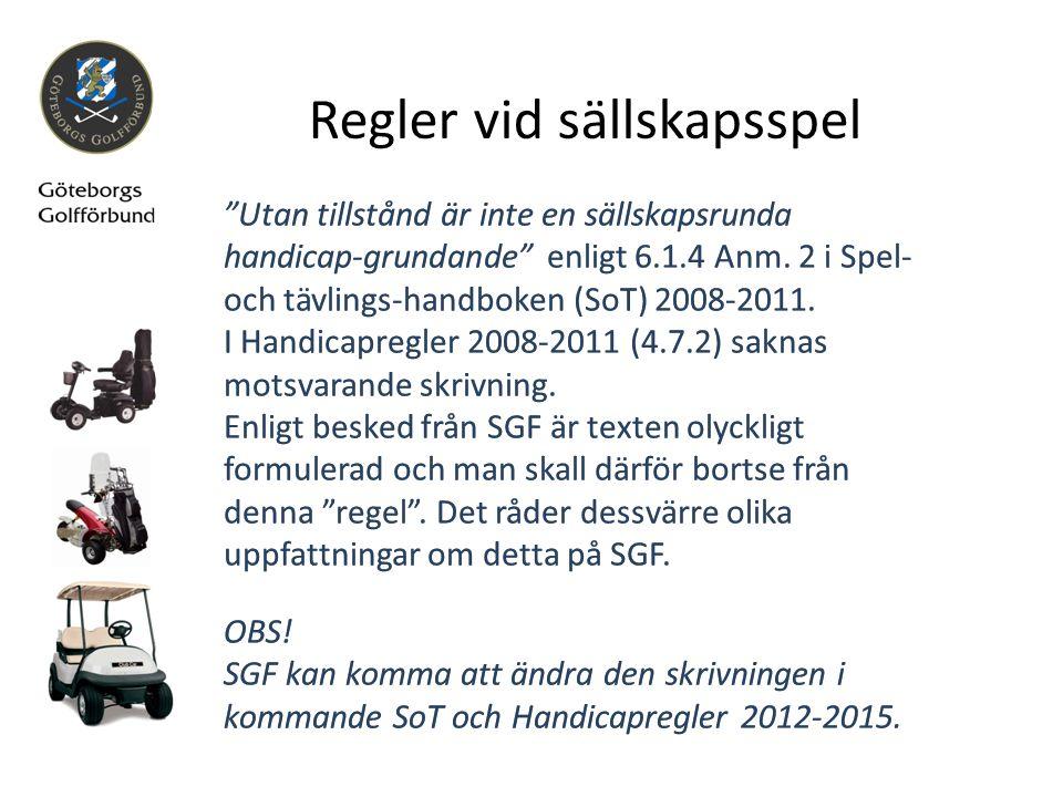 """Regler vid sällskapsspel """"Utan tillstånd är inte en sällskapsrunda handicap-grundande"""" enligt 6.1.4 Anm. 2 i Spel- och tävlings-handboken (SoT) 2008-2"""