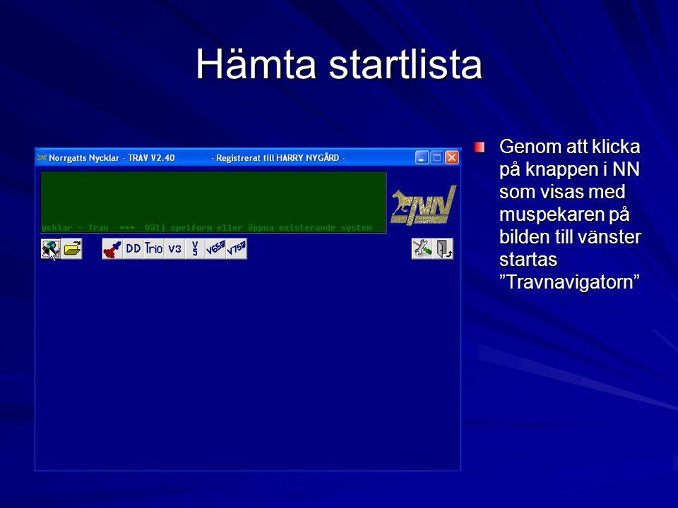 Hämta startlista Genom att klicka på knappen i NN som visas med muspekaren på bilden till vänster startas Travnavigatorn