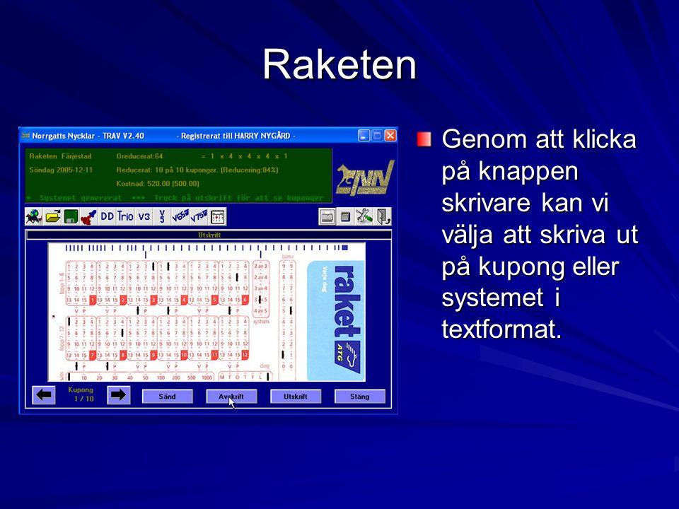 Raketen Genom att klicka på knappen skrivare kan vi välja att skriva ut på kupong eller systemet i textformat.