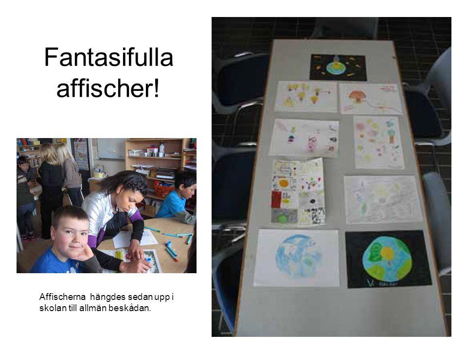 Fantasifulla affischer! Affischerna hängdes sedan upp i skolan till allmän beskådan.
