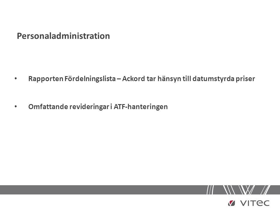 Personaladministration • Rapporten Fördelningslista – Ackord tar hänsyn till datumstyrda priser • Omfattande revideringar i ATF-hanteringen