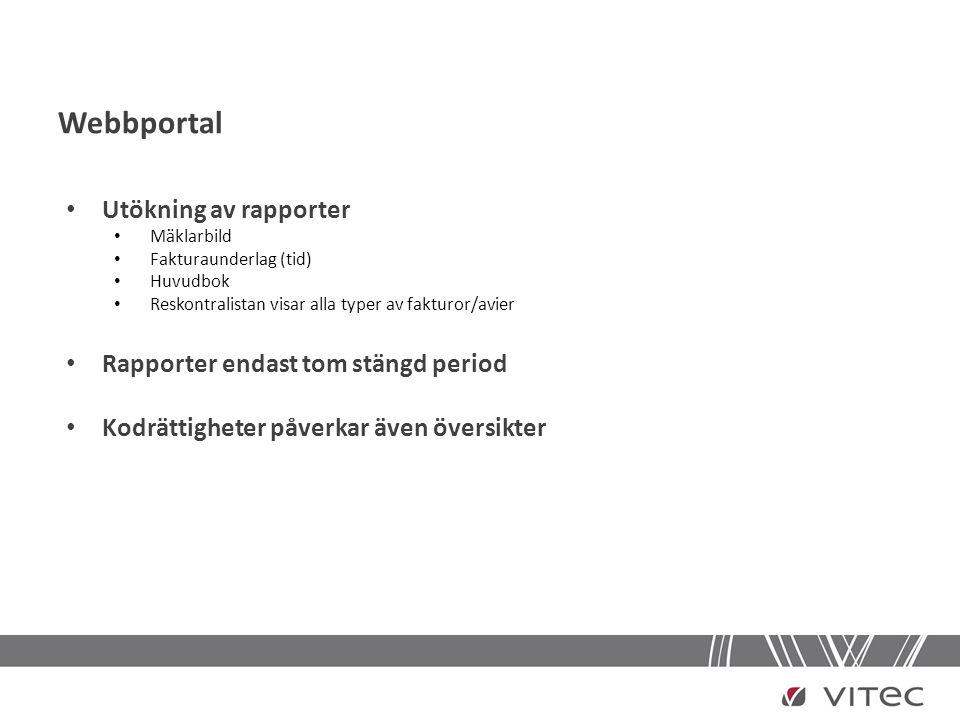 Webbportal • Utökning av rapporter • Mäklarbild • Fakturaunderlag (tid) • Huvudbok • Reskontralistan visar alla typer av fakturor/avier • Rapporter en