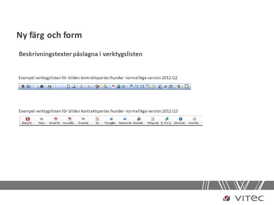 Redovisning, övrigt • Historik för ändring/radering av verifikationsrad sparas from version 2012.Q3 Möjlighet att visa i rapport eller som överstrukna rader i nya verifikationsregistreringsbilden • Vid registrering av redovisningskod (tex motpart, aktivitet) i huvudbolaget finns möjlighet att kopiera ut denna till klienterna.