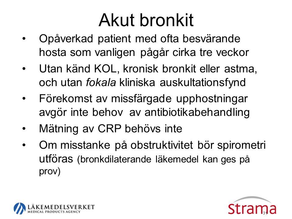 31 Akut bronkit •Opåverkad patient med ofta besvärande hosta som vanligen pågår cirka tre veckor •Utan känd KOL, kronisk bronkit eller astma, och utan
